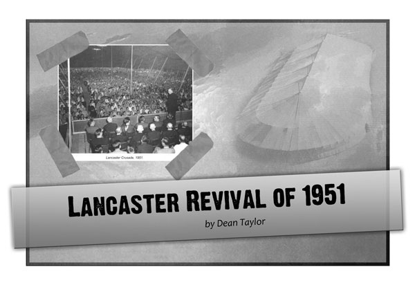 Lancaster Revival of 1951, by Dean Taylor