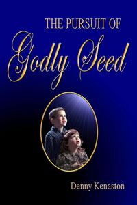 The Pursuit of Godly Seed